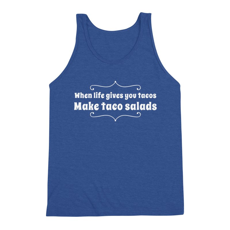 When Life Gives You Tacos, Make Taco Salads Men's Triblend Tank by Watch What Crappens