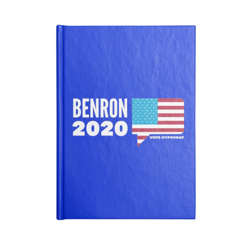 BenRon 2020 Vote Hypocrat Limited Accessories Blank Journal Notebook by Watch What Crappens