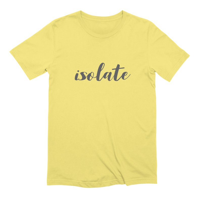 isolate Limited Men's T-Shirt by Watch What Crappens