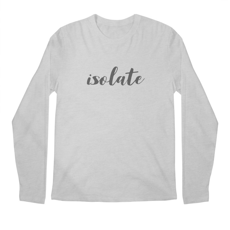 isolate Limited Men's Longsleeve T-Shirt by Watch What Crappens