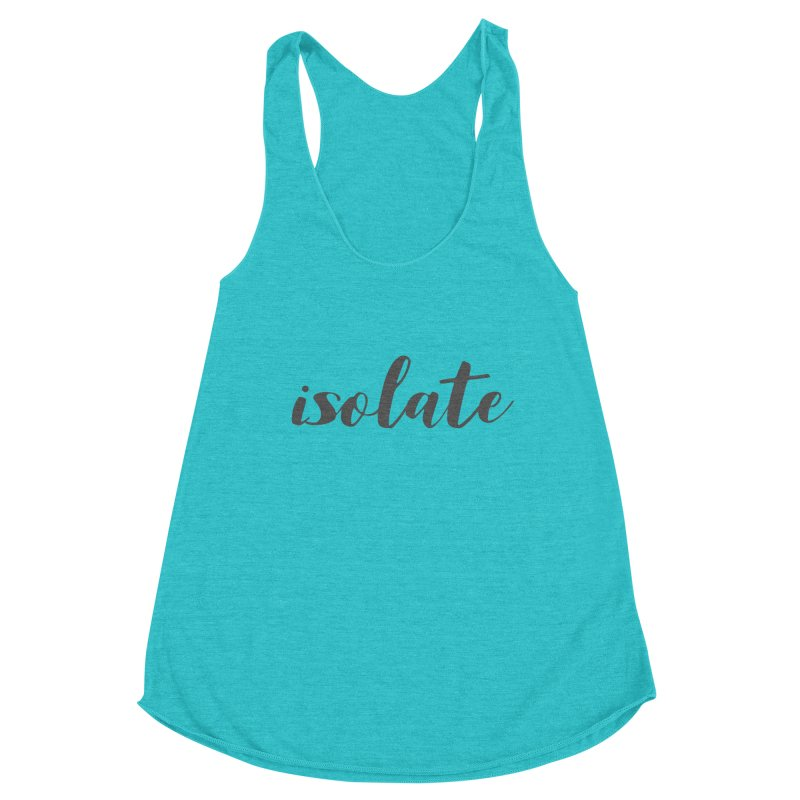 isolate Limited Women's Racerback Triblend Tank by Watch What Crappens