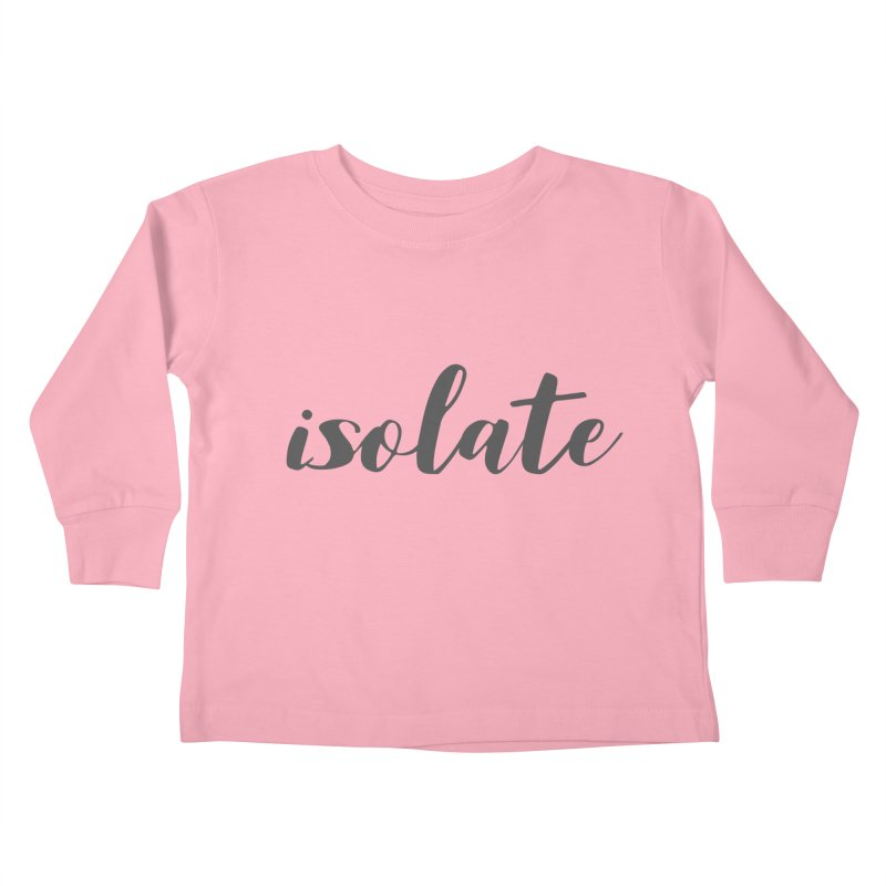 isolate Limited Kids Toddler Longsleeve T-Shirt by Watch What Crappens