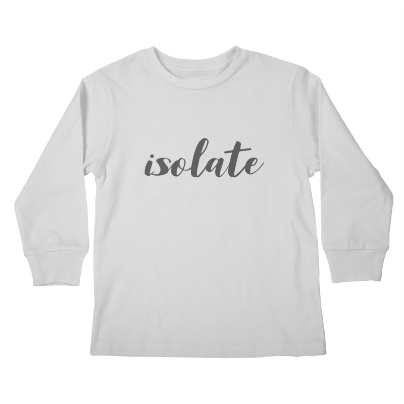 isolate Limited Kids Longsleeve T-Shirt by Watch What Crappens