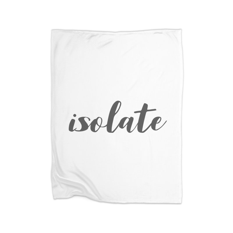 isolate Limited Home Fleece Blanket Blanket by Watch What Crappens