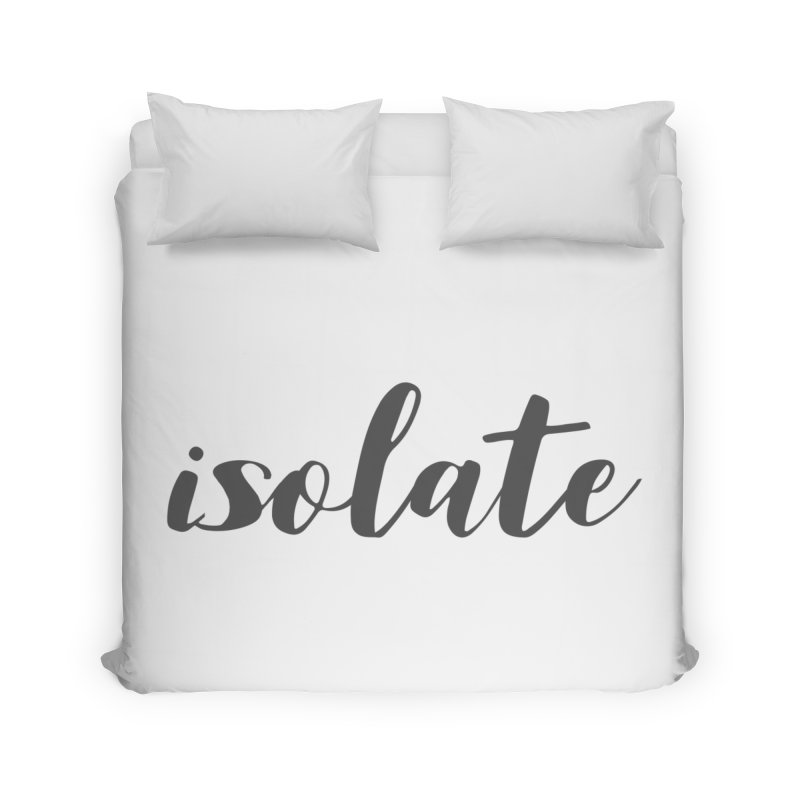 isolate Limited Home Duvet by Watch What Crappens