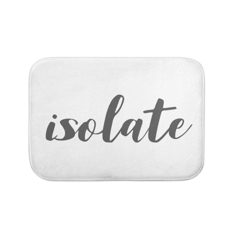 isolate Limited Home Bath Mat by Watch What Crappens