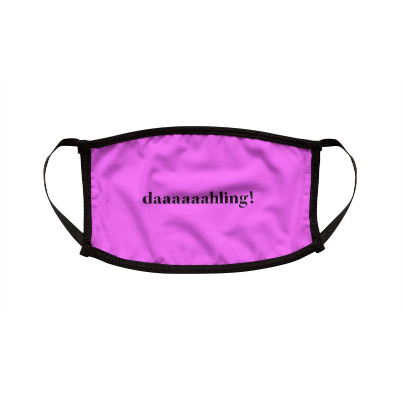 Dahhhling! Face Mask Accessories Face Mask by Watch What Crappens