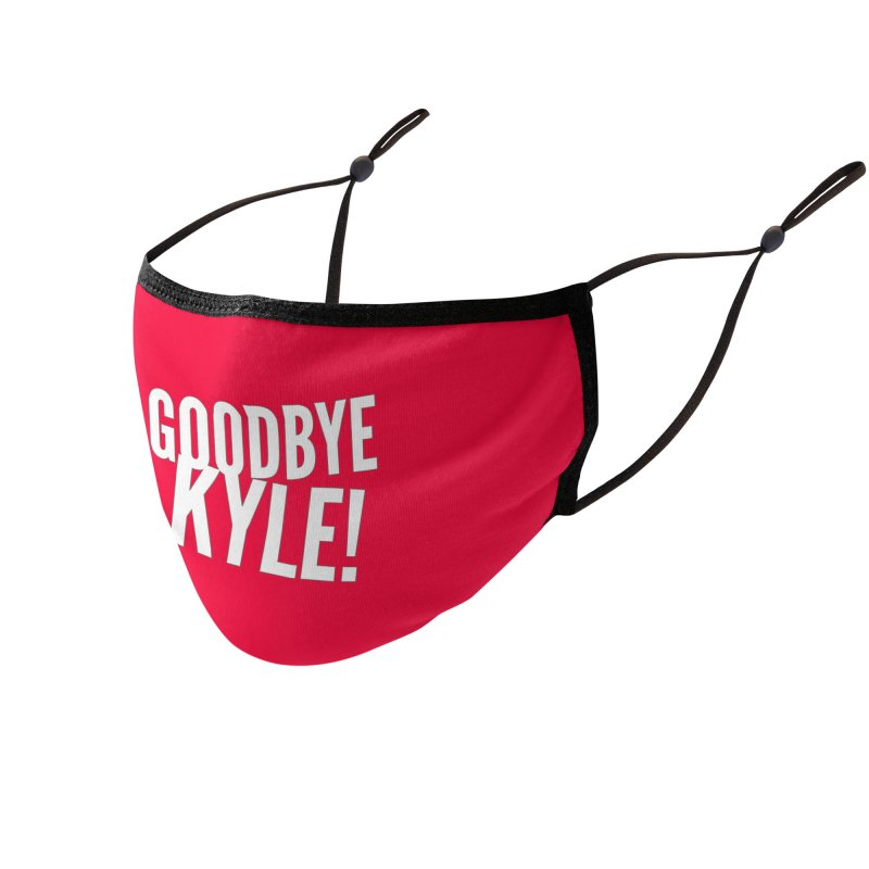 Goodbye Kyle! Face Mask Accessories Face Mask by Watch What Crappens