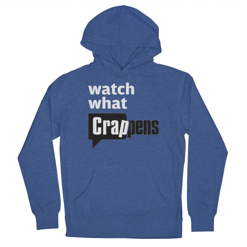 Crappens Shirts and Clothes Women's Pullover Hoody by Watch What Crappens