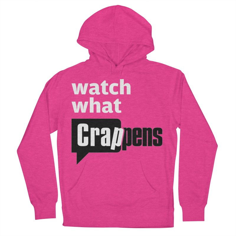 Crappens Shirts and Clothes Men's French Terry Pullover Hoody by Watch What Crappens