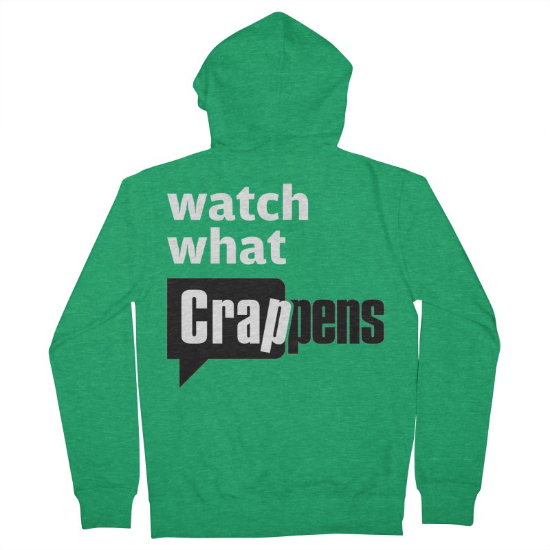 Crappens Shirts and Clothes Women's French Terry Zip-Up Hoody by Watch What Crappens