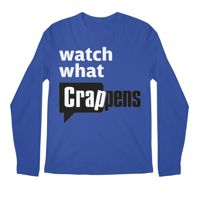Crappens Shirts and Clothes Men's Regular Longsleeve T-Shirt by Watch What Crappens