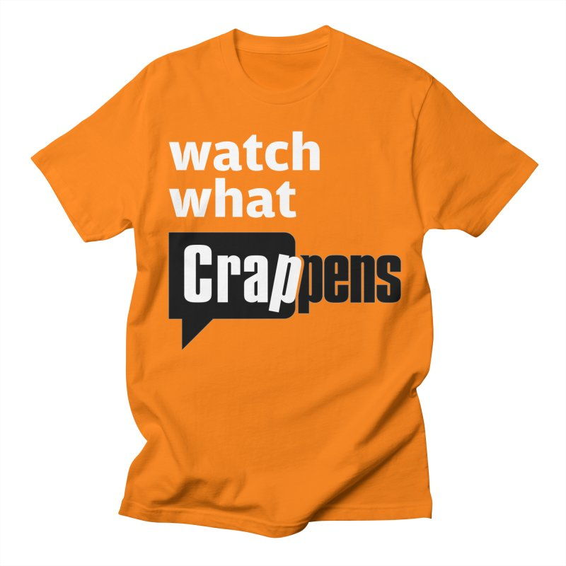 Crappens Shirts and Clothes Women's Regular Unisex T-Shirt by Watch What Crappens