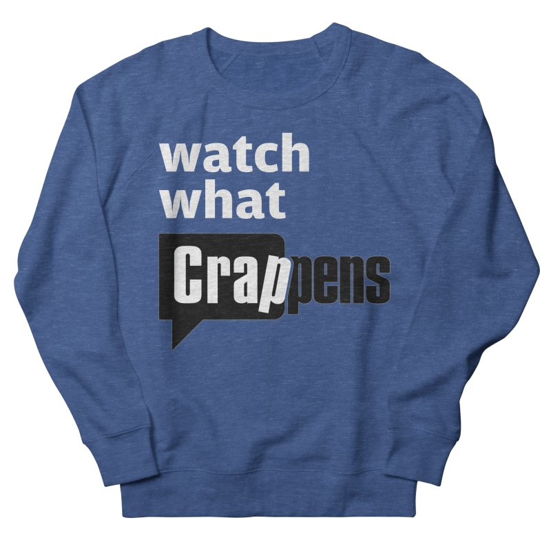 Crappens Shirts and Clothes Men's Sweatshirt by Watch What Crappens