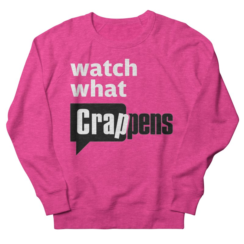 Crappens Shirts and Clothes Men's French Terry Sweatshirt by Watch What Crappens