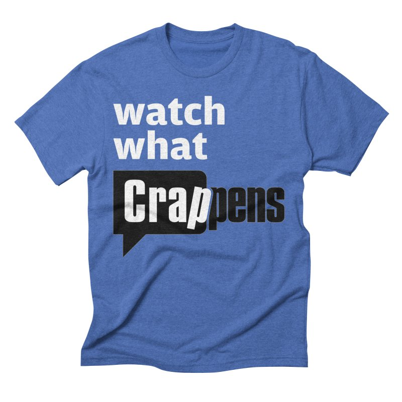 Crappens Shirts and Clothes Men's Triblend T-Shirt by Watch What Crappens
