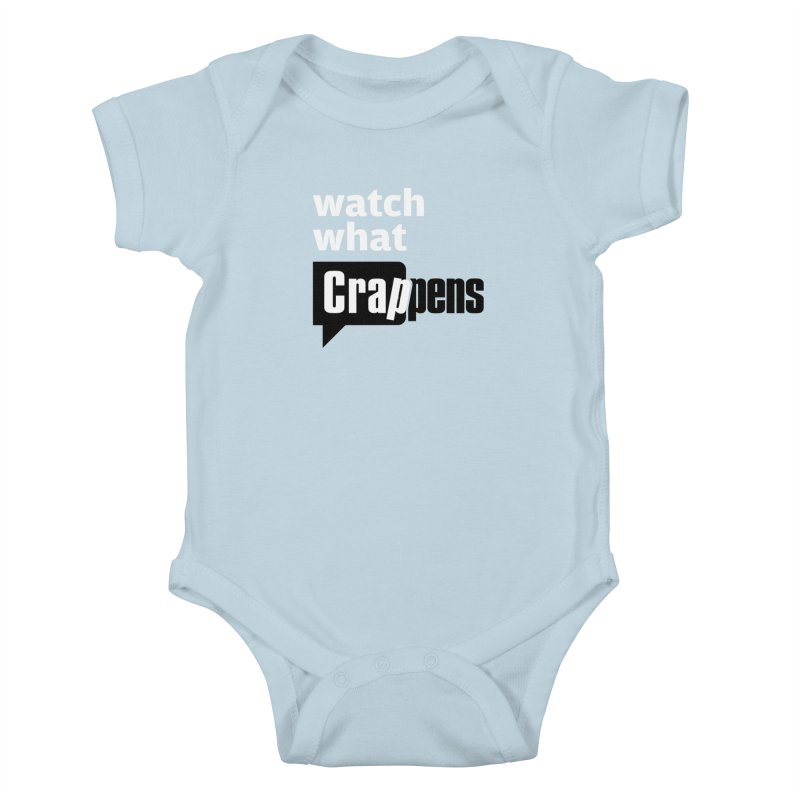 Crappens Shirts and Clothes Kids Baby Bodysuit by Watch What Crappens