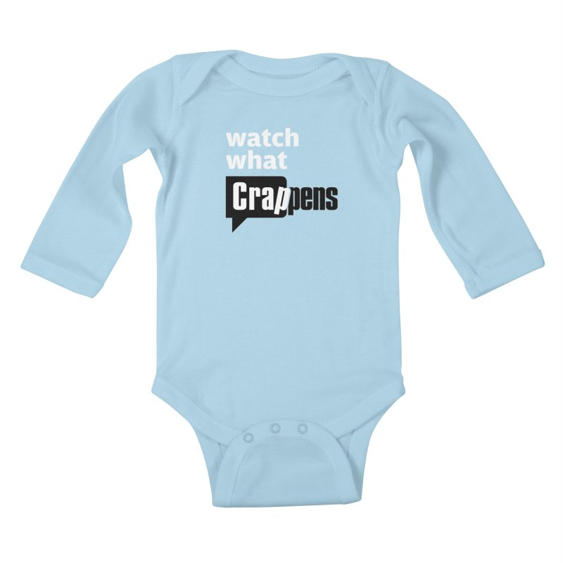 Crappens Shirts and Clothes Kids Baby Longsleeve Bodysuit by Watch What Crappens