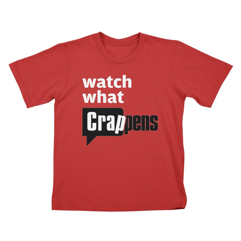 Crappens Shirts and Clothes Kids T-Shirt by Watch What Crappens