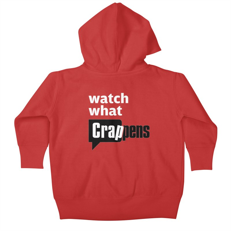 Crappens Shirts and Clothes Kids Baby Zip-Up Hoody by Watch What Crappens
