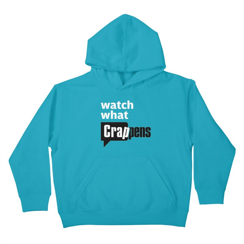 Crappens Shirts and Clothes Kids Pullover Hoody by Watch What Crappens