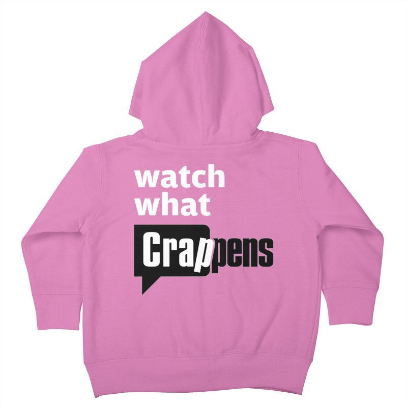 Crappens Shirts and Clothes Kids Toddler Zip-Up Hoody by Watch What Crappens