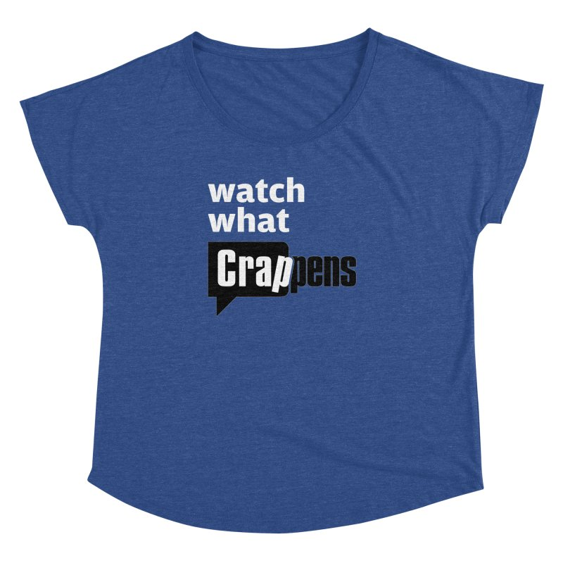 Crappens Shirts and Clothes Women's Dolman Scoop Neck by Watch What Crappens