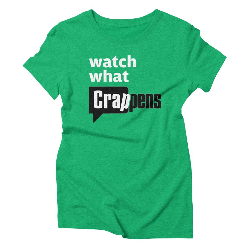 Crappens Shirts and Clothes Women's Triblend T-Shirt by Watch What Crappens