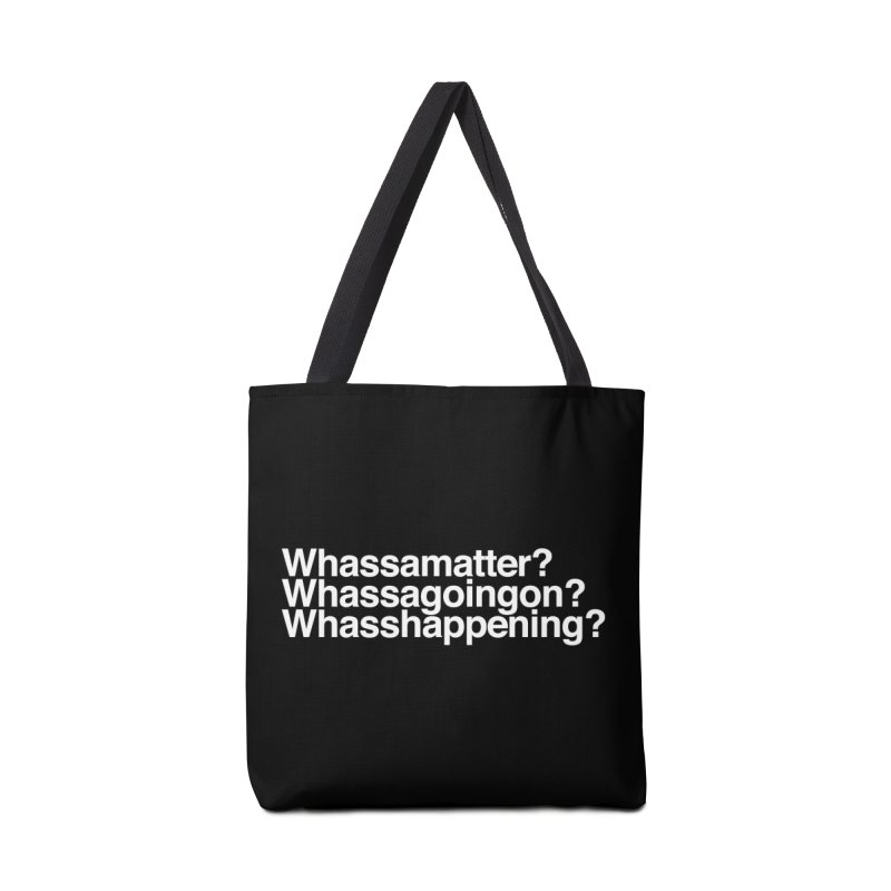 Whassamatter? Limited Accessories Bag by Watch What Crappens