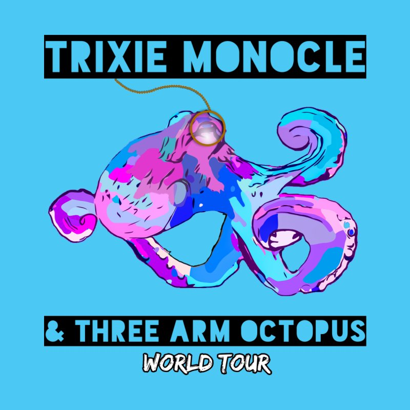 Trixie Monocle and Three Arm Octopus World Tour! Men's Longsleeve T-Shirt by Watch What Crappens