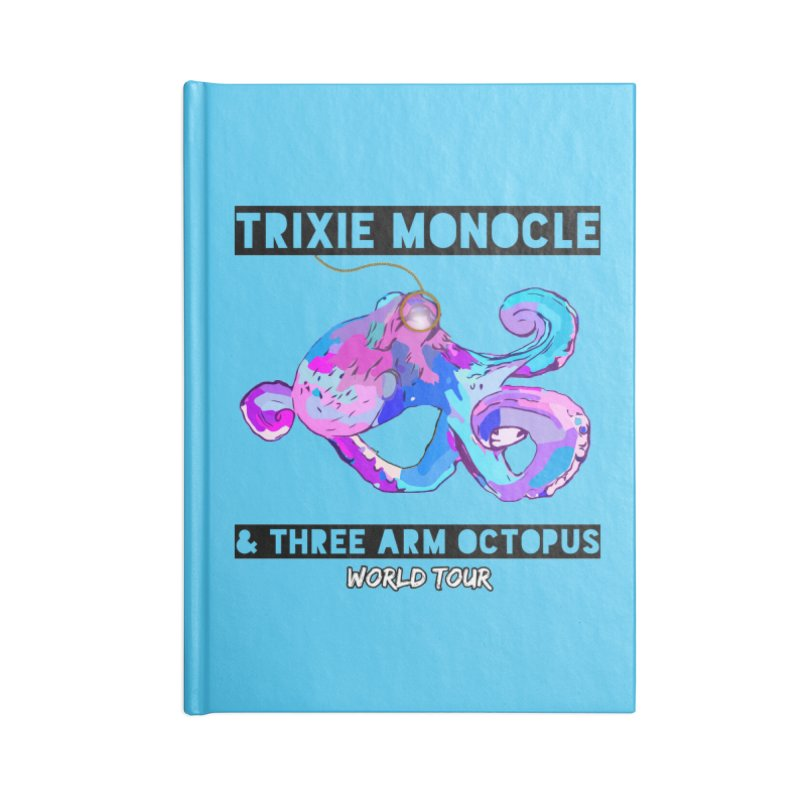 Trixie Monocle and Three Arm Octopus World Tour! Accessories Lined Journal Notebook by Watch What Crappens