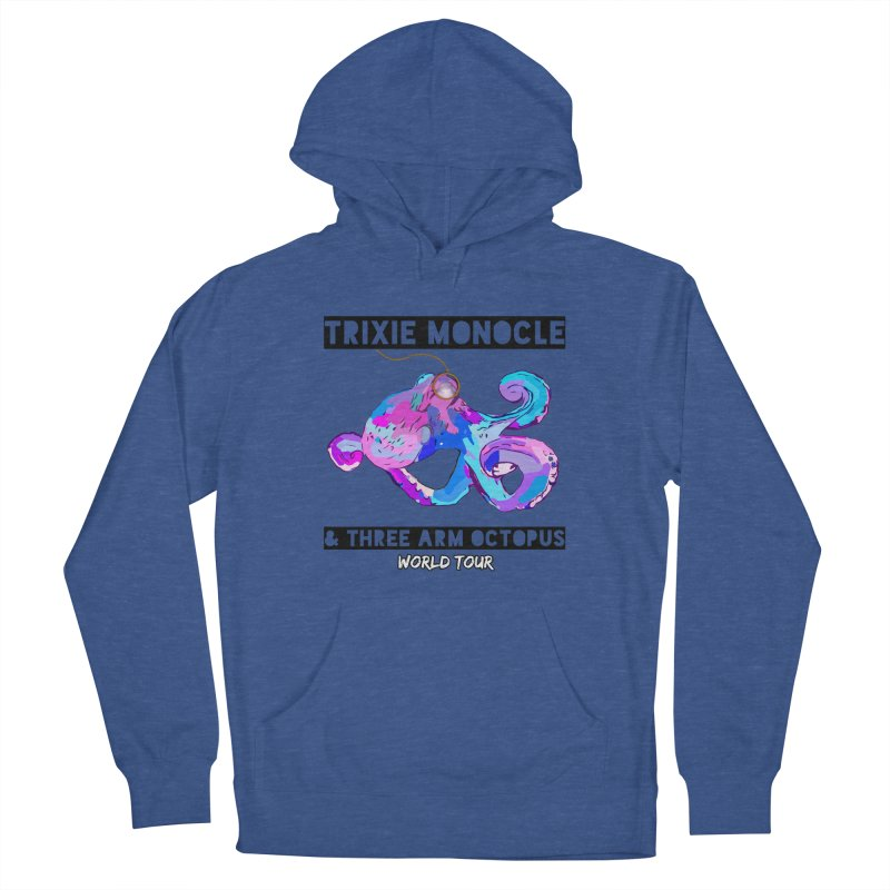 Trixie Monocle and Three Arm Octopus World Tour! Men's Pullover Hoody by Watch What Crappens