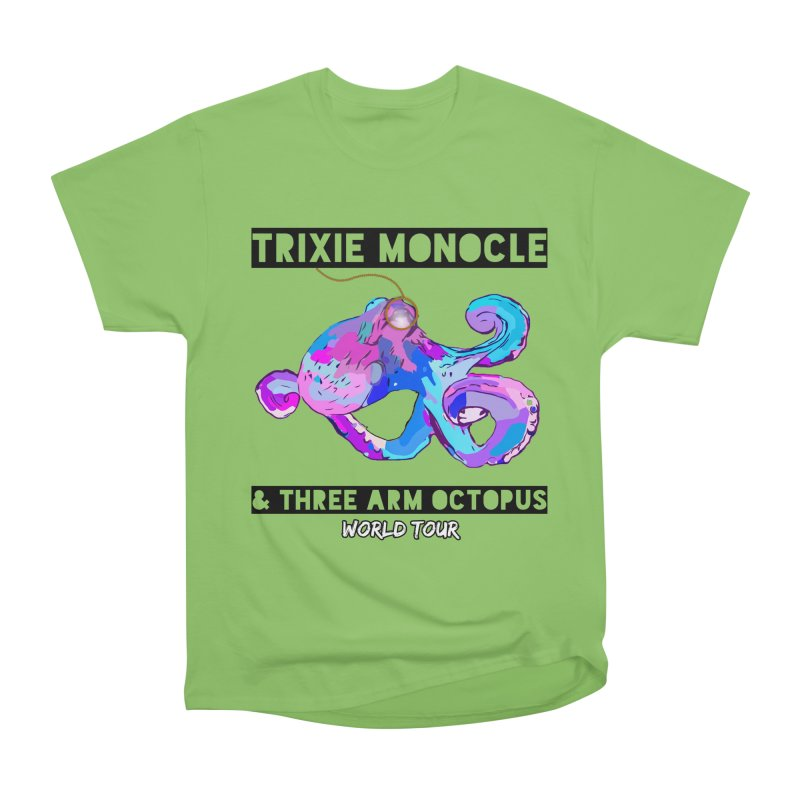 Trixie Monocle and Three Arm Octopus World Tour! Men's Heavyweight T-Shirt by Watch What Crappens