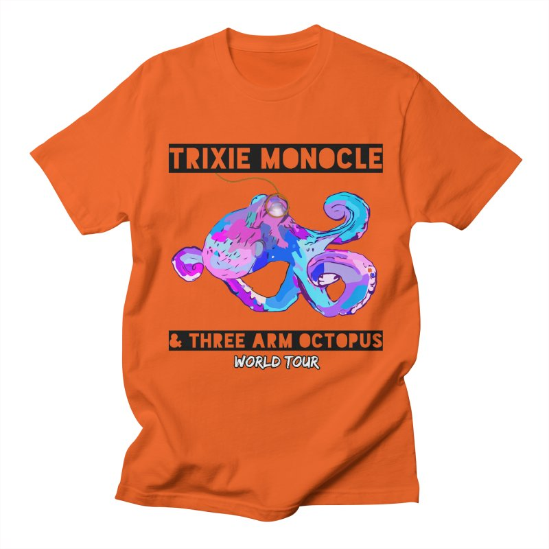 Trixie Monocle and Three Arm Octopus World Tour! Women's T-Shirt by Watch What Crappens
