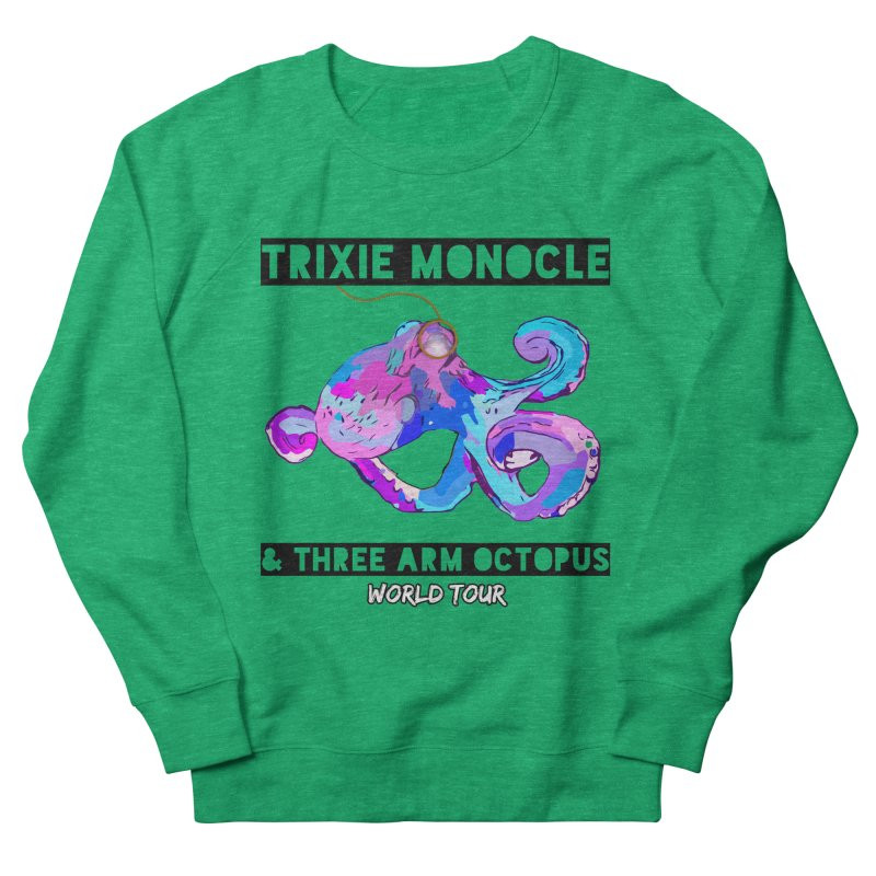 Trixie Monocle and Three Arm Octopus World Tour! Women's Sweatshirt by Watch What Crappens