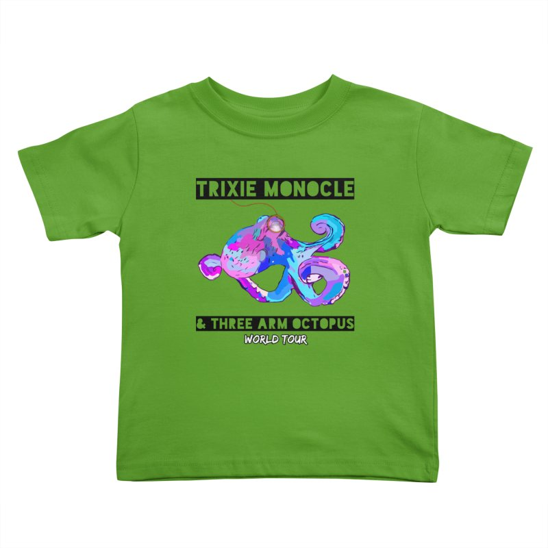 Trixie Monocle and Three Arm Octopus World Tour! Kids Toddler T-Shirt by Watch What Crappens