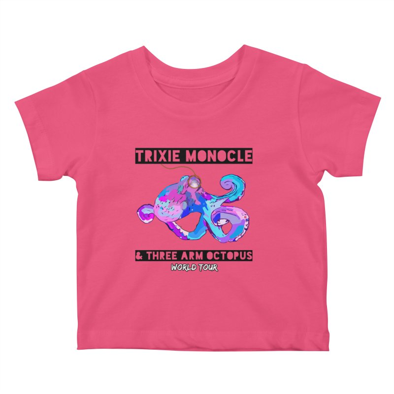 Trixie Monocle and Three Arm Octopus World Tour! Kids Baby T-Shirt by Watch What Crappens