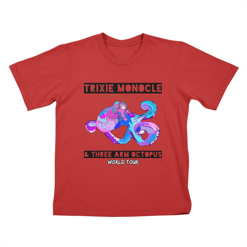 Trixie Monocle and Three Arm Octopus World Tour! Kids T-Shirt by Watch What Crappens