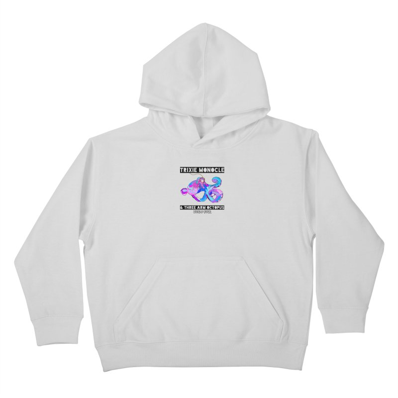 Trixie Monocle and Three Arm Octopus World Tour! Kids Pullover Hoody by Watch What Crappens