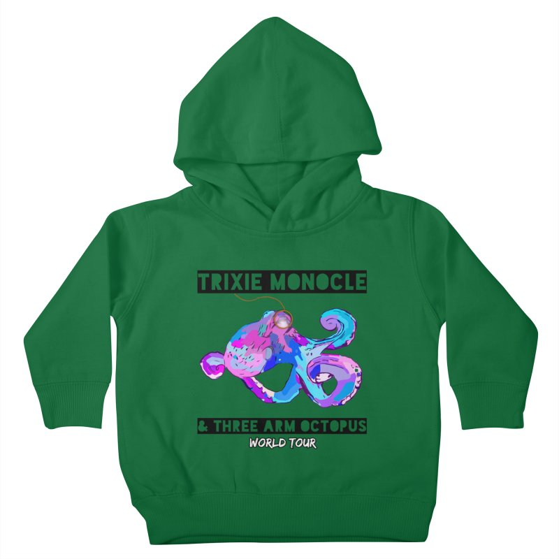 Trixie Monocle and Three Arm Octopus World Tour! Kids Toddler Pullover Hoody by Watch What Crappens