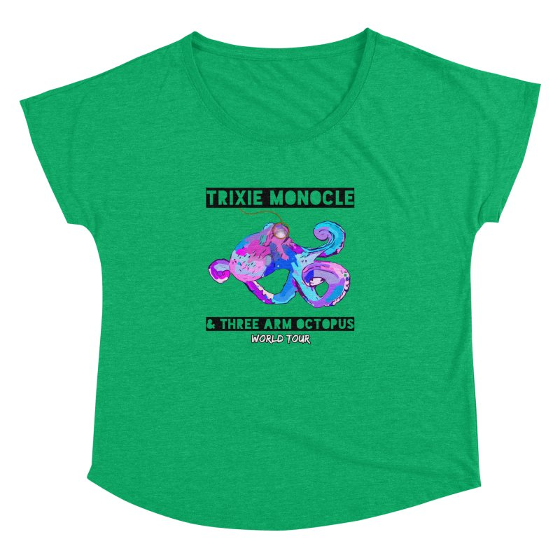 Trixie Monocle and Three Arm Octopus World Tour! Women's Dolman Scoop Neck by Watch What Crappens