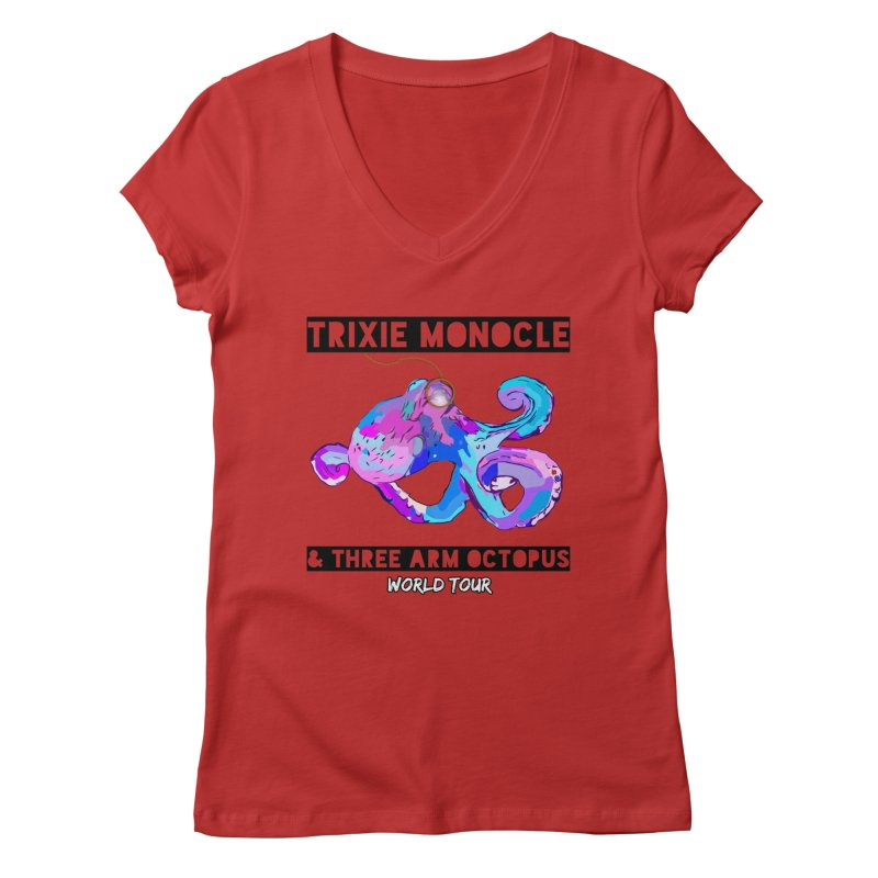 Trixie Monocle and Three Arm Octopus World Tour! Women's Regular V-Neck by Watch What Crappens