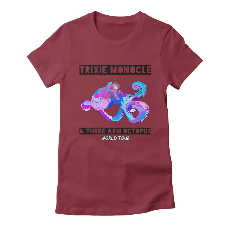 Trixie Monocle and Three Arm Octopus World Tour! Women's Fitted T-Shirt by Watch What Crappens