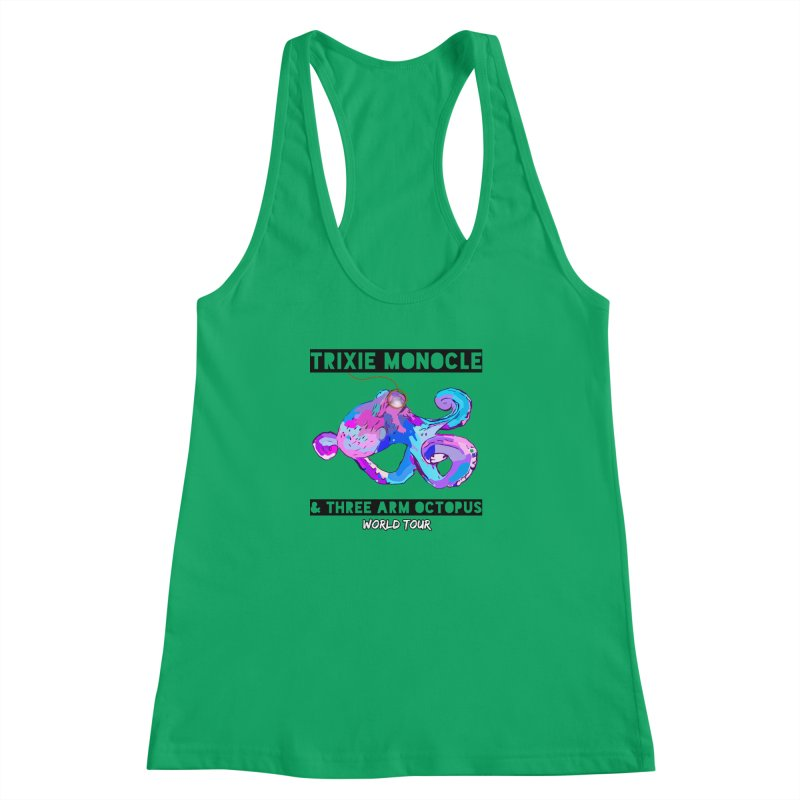 Trixie Monocle and Three Arm Octopus World Tour! Women's Racerback Tank by Watch What Crappens