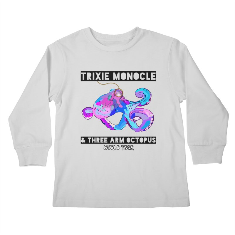 Trixie Monocle and Three Arm Octopus World Tour! Kids Longsleeve T-Shirt by Watch What Crappens