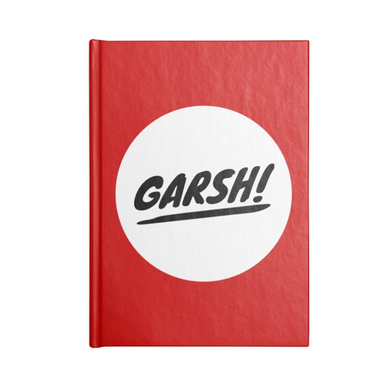 Garsh! Limited Accessories Blank Journal Notebook by Watch What Crappens