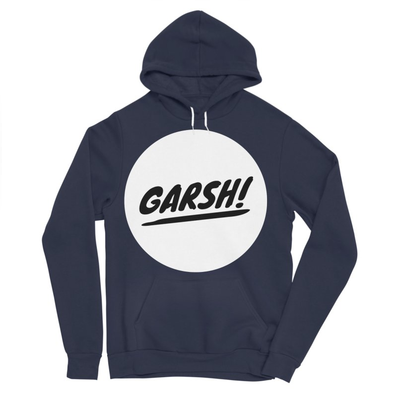 Garsh! Limited Men's Sponge Fleece Pullover Hoody by Watch What Crappens