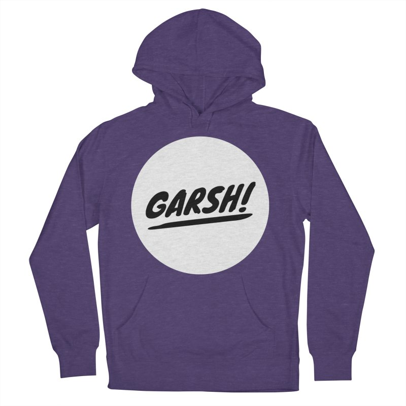 Garsh! Limited Men's French Terry Pullover Hoody by Watch What Crappens