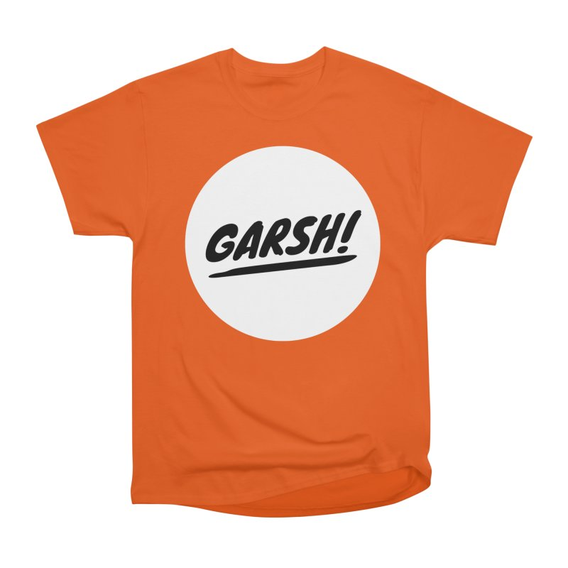 Garsh! Limited Men's Heavyweight T-Shirt by Watch What Crappens