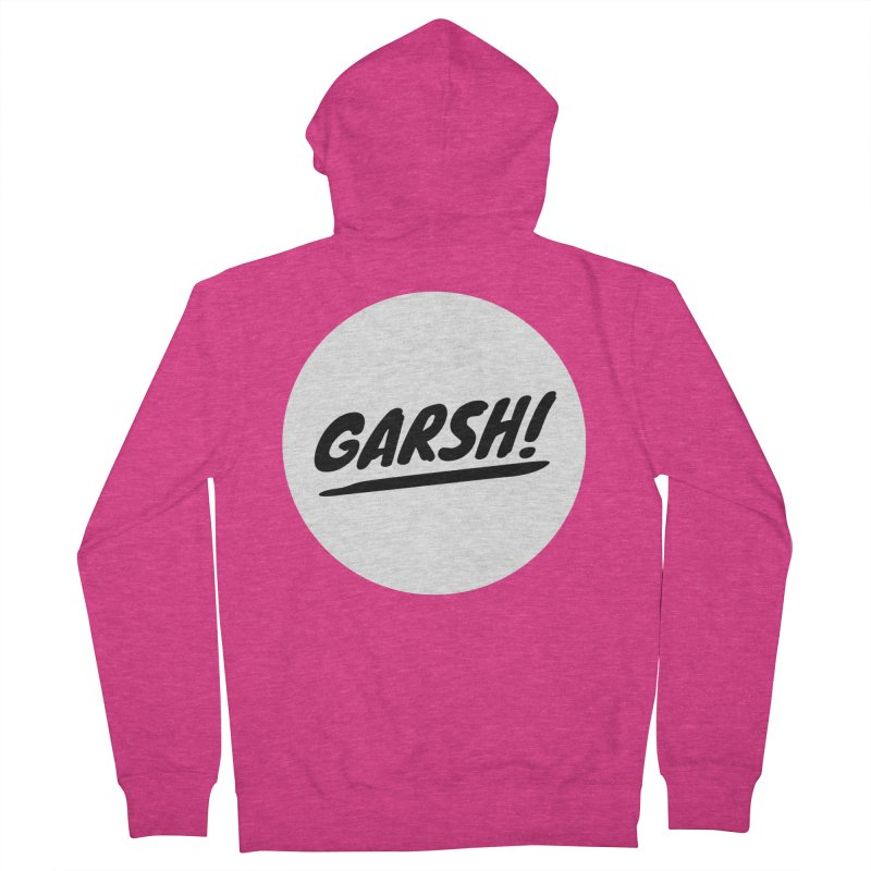 Garsh! Limited Women's French Terry Zip-Up Hoody by Watch What Crappens